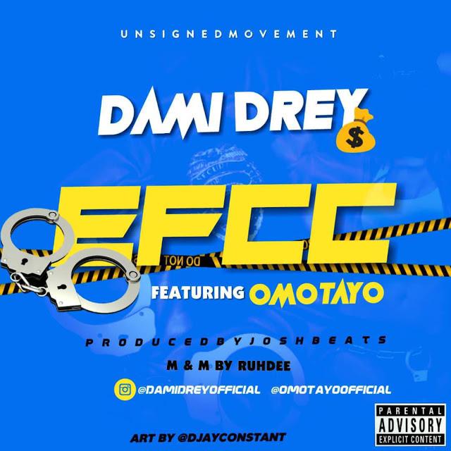 Dami Drey Ft Omotayo – EFCC