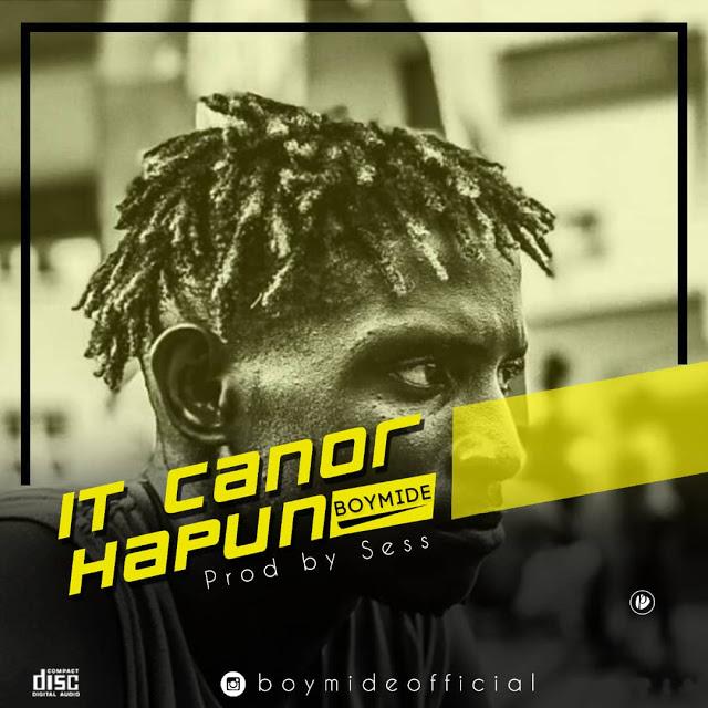 Boymide – It Canor Hapun (Prod. By Sess)