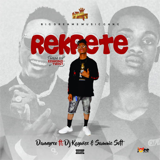 DannyReo ft. DJ Kaywise & Sammie Soft – Rekpete