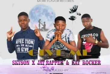 Skyson ft. Jay Rapper x Kay Rocker – Give Me (Prod By. Dj Fortune)