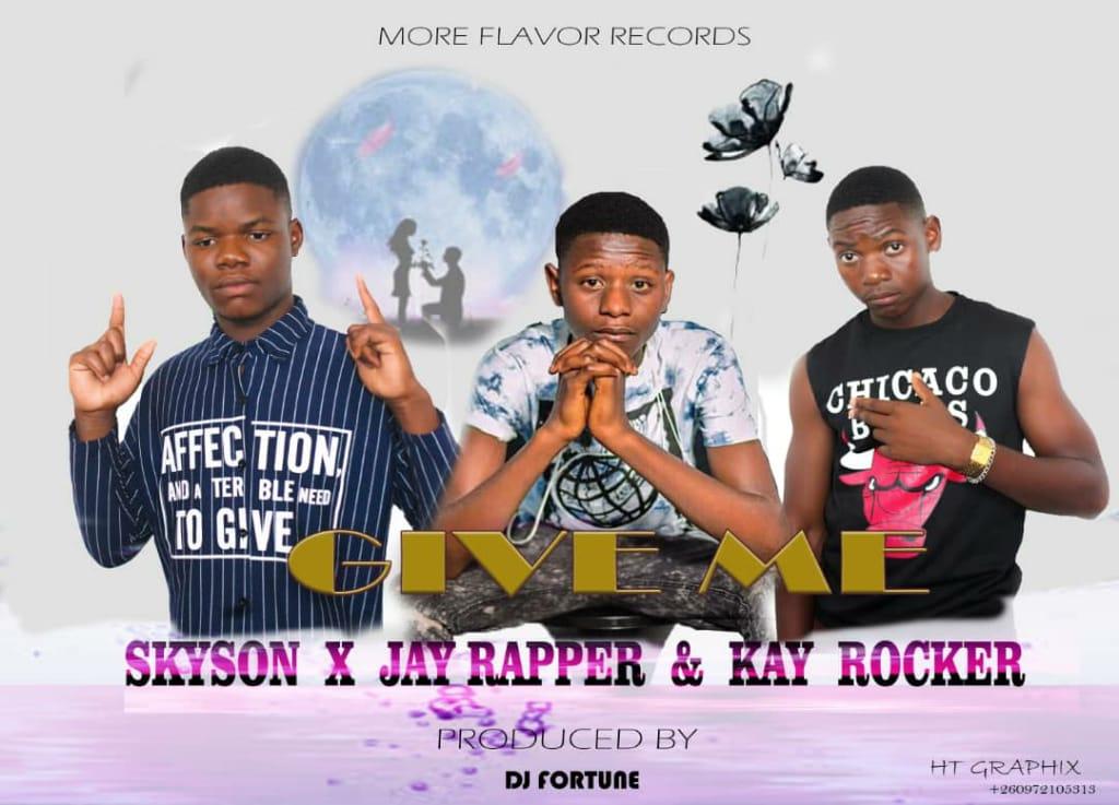 Skyson ft. Jay Rapper x Kay Rocker – Give Me (Prod By. Dj Fortune)