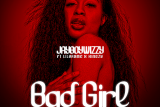 Jayboywizzy Ft. Lilbryme X Kingzy – Bad Girl