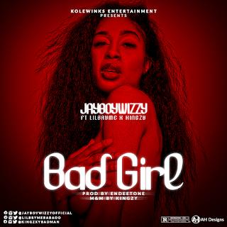 Jayboywizzy Ft. Lilbryme X Kingzy – Bad Girl