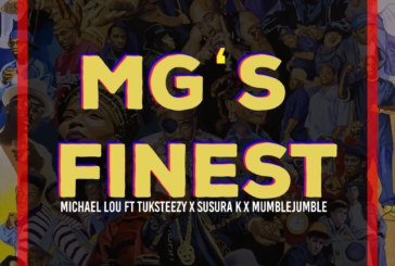 Michael Lou ft. Tuksteezy, Susura K & Mumble Jumble – MG's Finest (Prod By. Jaycool Rollit)