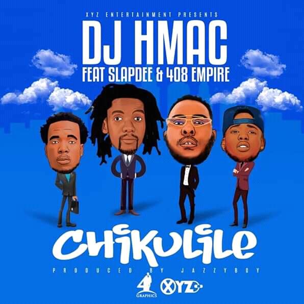 Dj H-Mac Ft. Slapdee & 408 Empire – Chikulile