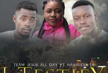 Team Jesus All Day Ft. Havaless T.K – I Testify (Prod. SMD)