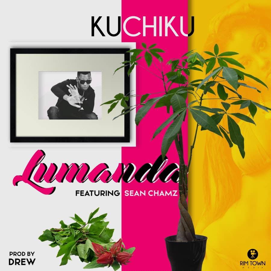 Kuchiku Ft. Sean Chamz – Lumanda (Prod. Drew)