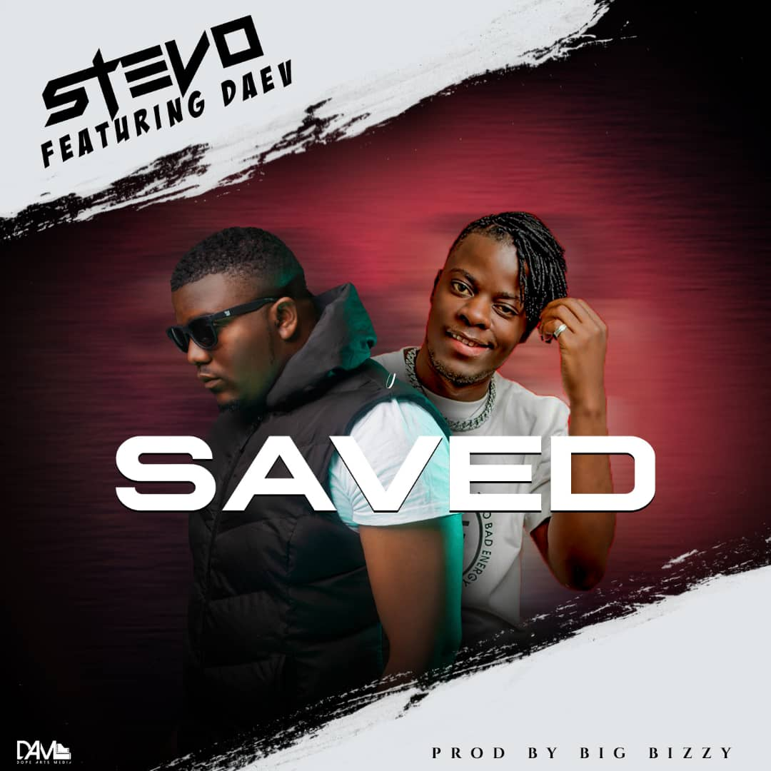 Stevo Ft. Daev – Saved (Intro)