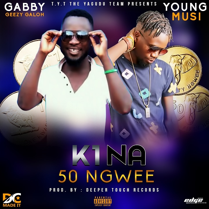 Gabby Geezy Galoh x Young Musi - K1 Na 50 Ngwee